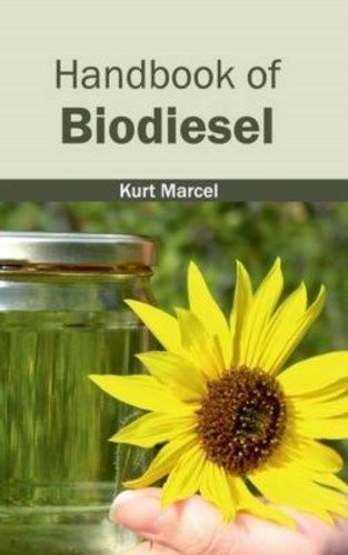 Handbook of Biodiesel by Kurt Marcel 1632402556 US ED