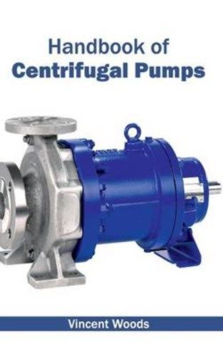 Handbook of Centrifugal Pumps by Vincent Woods 1632402572 US ED