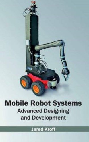 Mobile Robot Systems by Jared Kroff 163240351X US ED
