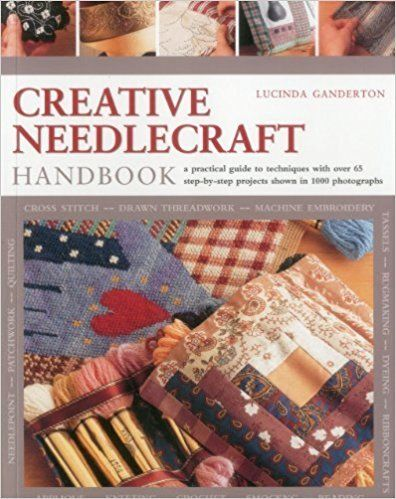 Creative Needlecraft Handbook by Lucinda Ganderton 1780191154