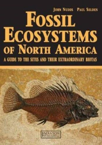 Fossil Ecosystems of North America 1 ED by Paul Selden 1840760885 US ED