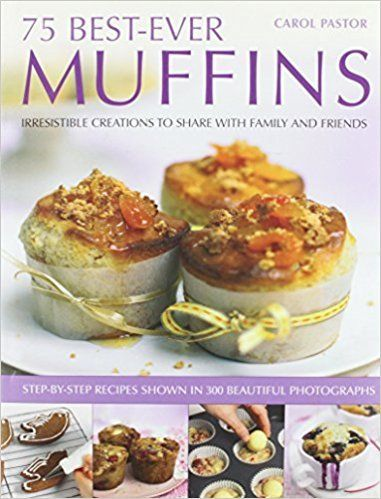 75 Best Ever Muffins 184681653X