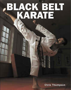 Black Belt Karate by Chris Thompson 1847730051
