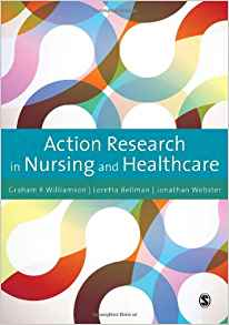 Action Research in Nursing and Healthcare 1 ED by Loretta Bellman 1849200017 US ED