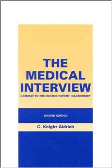 The Medical Interview: Gateway to the Doctor Patient Relationship (2 ED) Aldrich