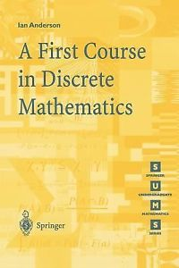 A First Course in Discrete Mathematics 2002 ED Vol 1 by Ian Anderson 1852332360