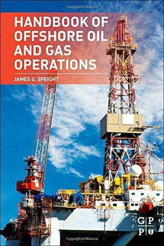 Handbook of Offshore Oil and Gas Operations 1 ED by James G Speight 1856175588 US ED