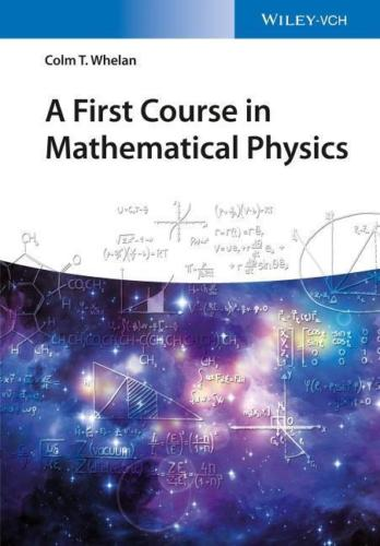 A First Course in Mathematical Physics 1 ED by Colm T Whelan 3527413332 US ED