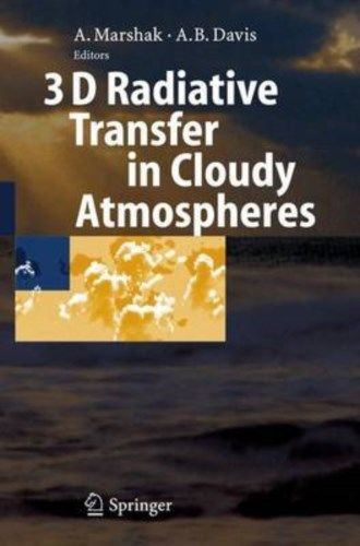3D Radiative Transfer in Cloudy Atmospheres 2005 ED by Alexander Marshak 3540239588 US ED