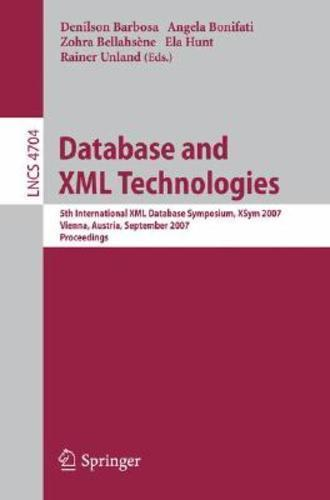 Database and XML Technologies 2007 ED by Denilson Barbosa 3540752870 US ED