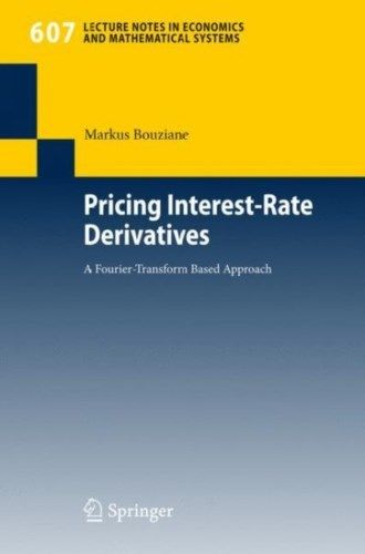 Pricing Interest Rate Derivatives 2008 ED by Markus Bouziane 3540770658 US ED