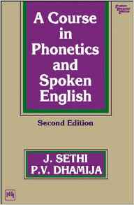 A Course in Phonetics and Spoken English 2 ED by Dhamija Sethi 8120314956