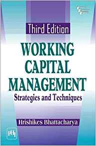 Working Capital Management 3 ED by Hrishikesh Bhattacharya 8120349040