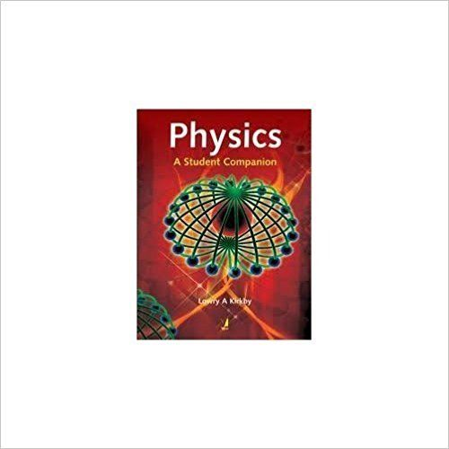 Physics A Student Companion by Lowry Kirkby 8130919656