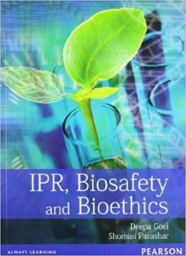 IPR Biosafety and Bioethics 1 ED by Deepa Goel 8131774708