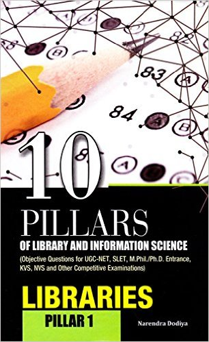 10 Pillars of Library and Information Science Pillar 1 Libraries by Narendra Dodiya 8170007550 US ED