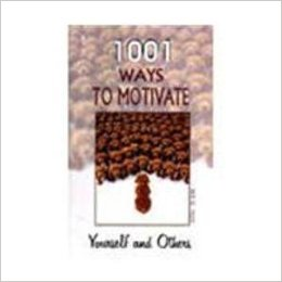 1001 Ways to Motivate Yourself and Others by Sang H Kim 8172246307 US ED