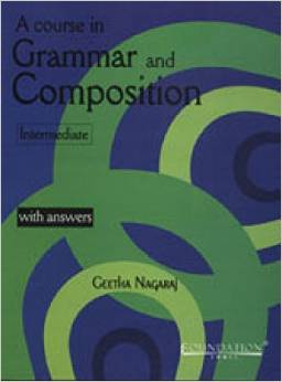 A Course in Grammar and Composition: Intermediate with Answers by Geetha Nagaraj
