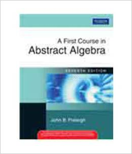 A First Course in Abstract Algebra (7 ED) Fraleigh 8177589008