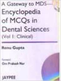 A Gateway to Mds- Encyclopedia of MCQS in Dental Sciences Vol 1 by R Gupta 8180614395 US ED