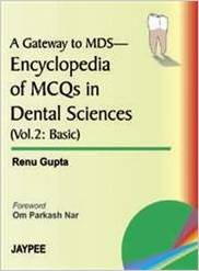 A Gateway to MDS Encyclopedia of MCQS in Dental Sciences 1 ED Vol 2 by Renu Gupta 8180615332 US ED