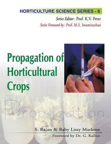 Propagation of Horticultural Crops Vol 6 by S Rajan 8189422480