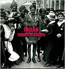 Indian Troops in Europe 1914 to 1918 by Santanu Das 8189995472