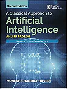 A Classical Approach to Artificial Intelligence 2 ED by Munesh Chandra Trivedi 8190698893