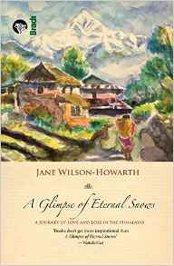 A Glimpse of Eternal Snows by Jane Wilson Howarth 8193071077 US ED