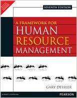 A Framework for Human Resource Management (7 ED) Dessler