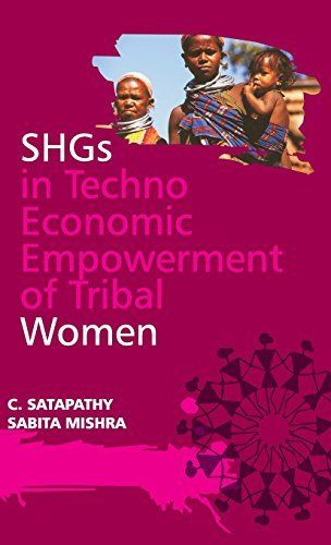 SHGs in Techno Economic Empowerment of Tribal Women by Sabita Mishra 9380235879