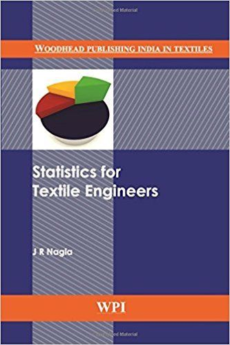 Statistics for Textile Engineers 1 ED by J R Nagla 9380308264