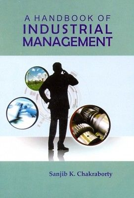 A Handbook of Industrial Management by Dr. Sanjib K. Chakraborty