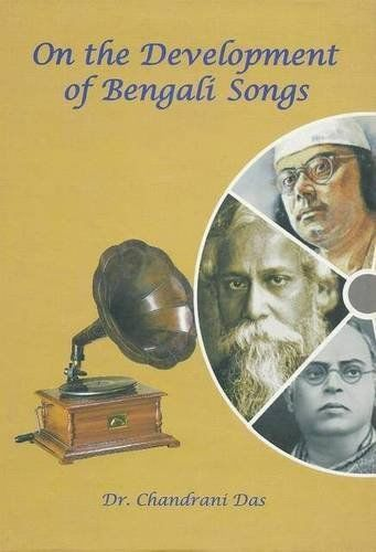 On the Development of Bengali Songs by Dr Chandrani Das 9380663323
