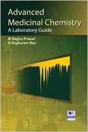 Advanced Medicinal Chemistry by M Raghu Prasad 9381075662