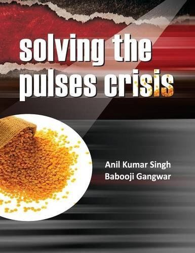 Solving The Pulses Crisis 1 ED by B Gangwar 938145048X