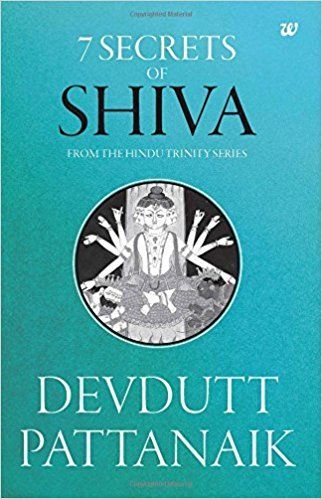 7 Secrets of Shiva by Devdutt Pattanaik 9386224046