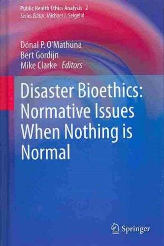 Disaster Bioethics 2014 ED Vol 2 by Mike Clarke 9400738633 US ED