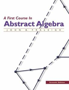 A First Course in Abstract Algebra (7 ED) Fraleigh 9780201763904