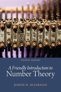 A Friendly Introduction to Number Theory 4 ED by Joseph H Silverman 9780321816191