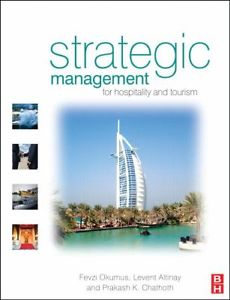 Strategic Management : For Hospitality and Tourism (1 ED) Chathoth 9780750665223