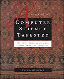 A Computer Science Tapestry 2 ED by Owen L astrachan 0072322039