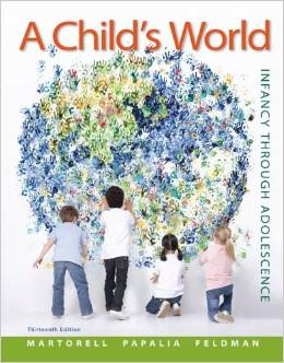 A Childs World Infancy Through Adolescence (13 ED) by Diane Papalia (ET)