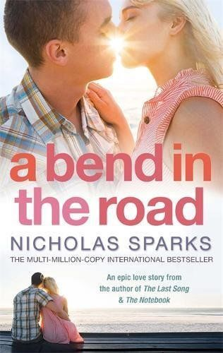 A Bend in the Road by Nicholas Sparks 0751541168