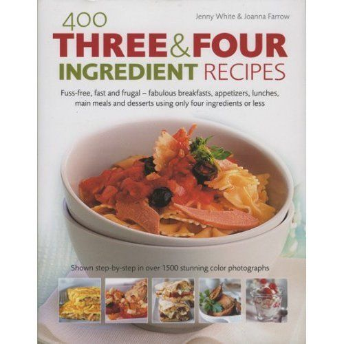 400 Three and Four Ingredient Recipes by Joanna Farrow 0754817032