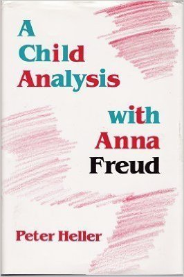 A Child Analysis with Anna Freud by Peter Heller 0823608352 US ED