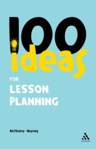 100 Ideas for Lesson Planning by Anthony Haynes 0826483089 US ED