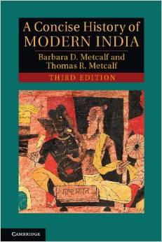 A Concise History of Modern India (3 ED) by Barbara D Metcalf