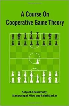 A Course on Cooperative Game Theory by Satya R. Chakravarty
