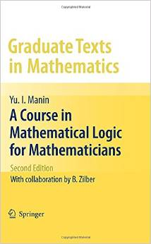A Course in Mathematical Logic for Mathematicians (2 ED) by Yu. I. Manin
